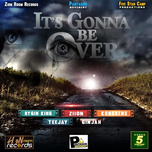 Rygin King – It's Gonna Be Over (feat. Konshens, Teejay, Ginjah & Ziion)