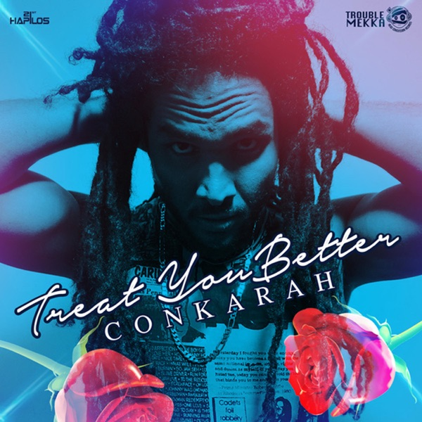 Conkarah – Treat You Better
