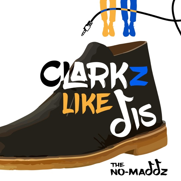The No-Maddz – Clarkz Like Dis
